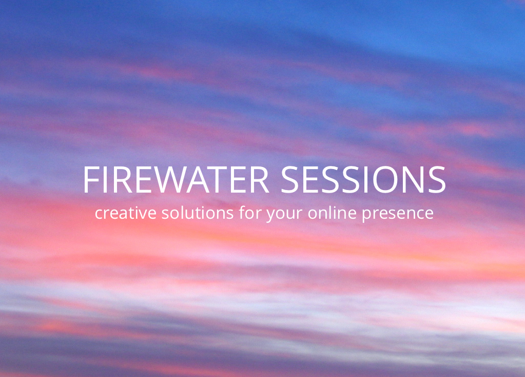Firewater sessions